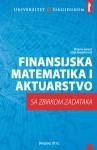 Finansijska matematika i aktuarstvo sa zbirkom zadataka