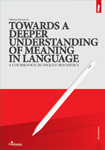 Towards a Deeper Understanding of Meaning in Language