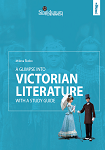 A Glimpse Into Victorian Literature - With a Study Guide
